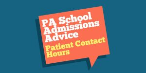 PA SCHOOL ADMISSION ADVICE - PATIENT CONTACT HOURS