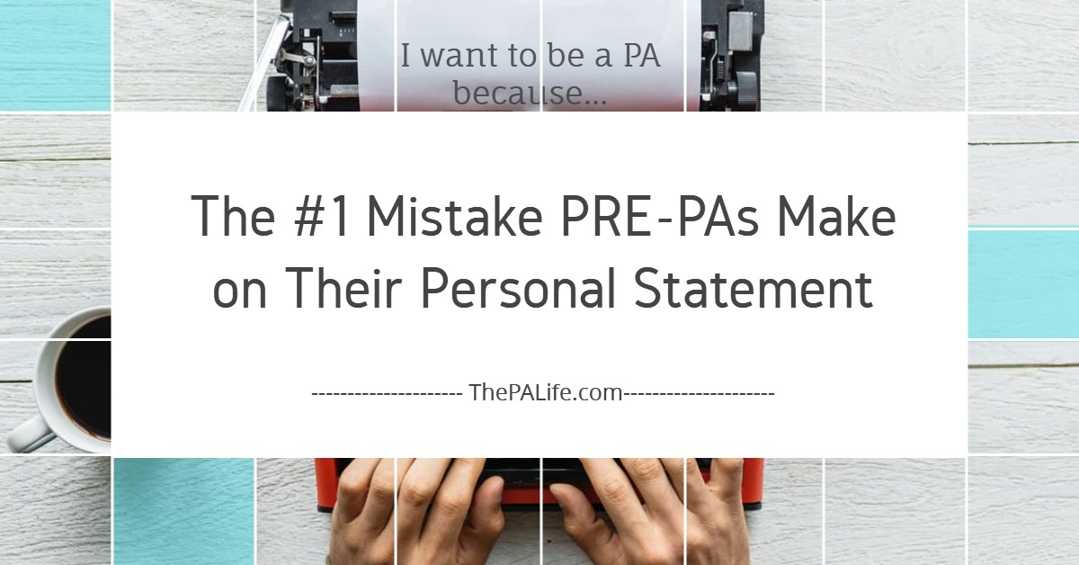 The 1 Mistake PRE PAs Make On Their Personal Statement
