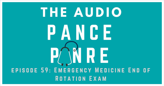 The Audio PANCE and PANRE Emergency Medicine End of Rotation Exam