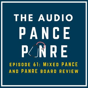 Episode 61 The Audio PANCE and PANRE Board Review Podcast