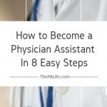How to Become a Physician Assistant In 8 Easy Steps