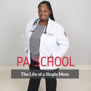 Life as a Single Mom in Physician Assistant (PA) School