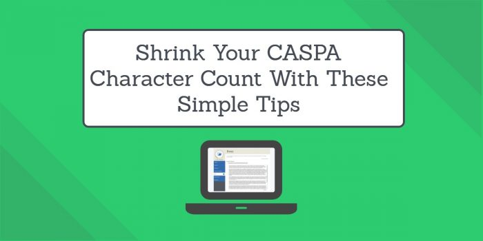 Shrink Your CASPA Character Count With These Simple Tips