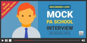 Mock Physician Assistant School Interview With Taylor Hill Pre-PA