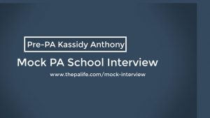 Mock PA School Interview With Pre-PA Kassidy Anthony