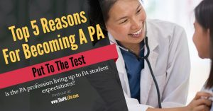 The Top Five Reasons To Be a Physician Assistant (PA) Put To The Test - thepalife.com