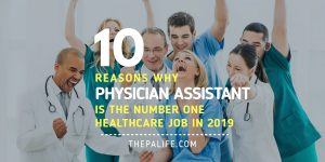 Ten Reasons Why Physician Assistant is the #1 Healthcare Job in 2019