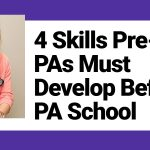 4 Skills Pre-PAs Must Develop Before PA School