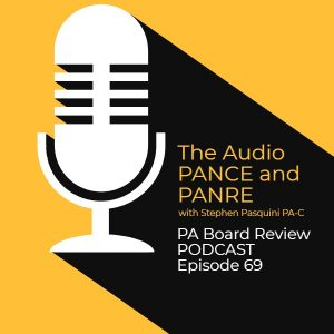 The Audio PANCE and PANRE Physician Assistant Board Review Podcast - Episode 69 (1)