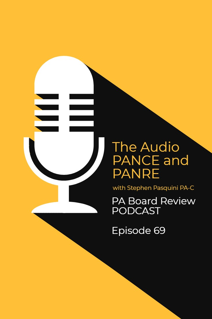 The Audio PANCE and PANRE Physician Assistant Board Review Podcast - Episode 69