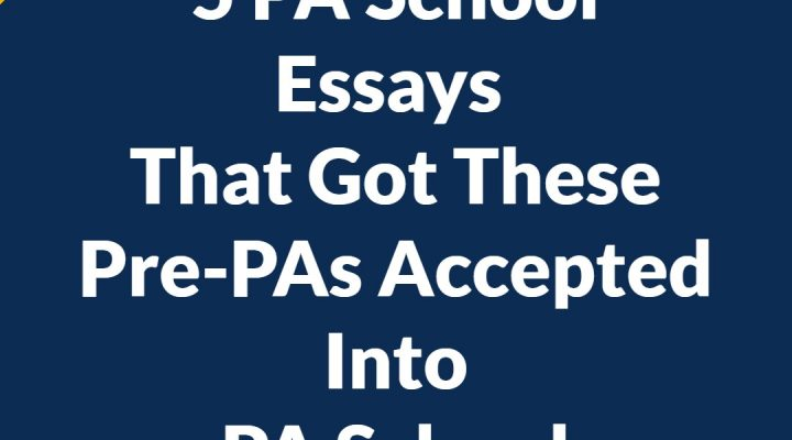 5 PA School Essays That Got These Pre-PAs Accepted Into PA School