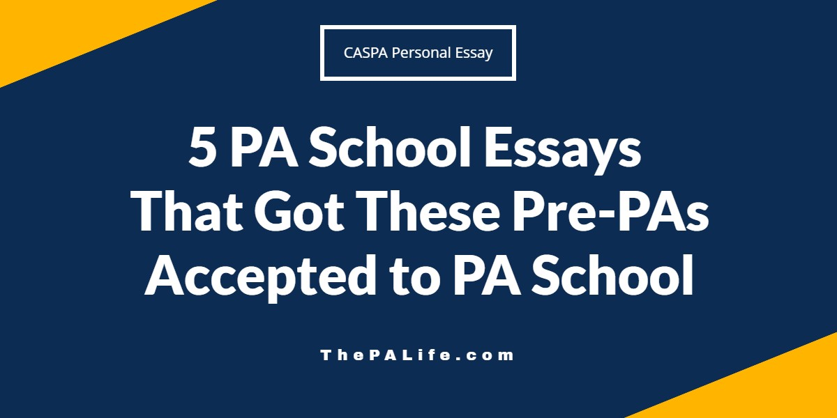 5 PA School Essays That Got These Pre-PAs Accepted to PA School