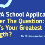 101 PA School Applicants Answer: What's Your Greatest Strength?