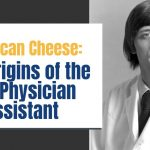 American Cheese: The Origin of the U.S. Physician Assistant