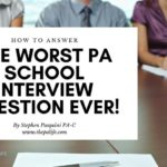 The Worst PA School Interview Question Ever!