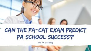 Can the PA-Cat Exam Predict PA school success