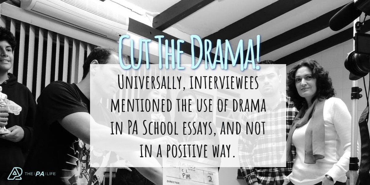 Cut The Drama In Your PA School Essay