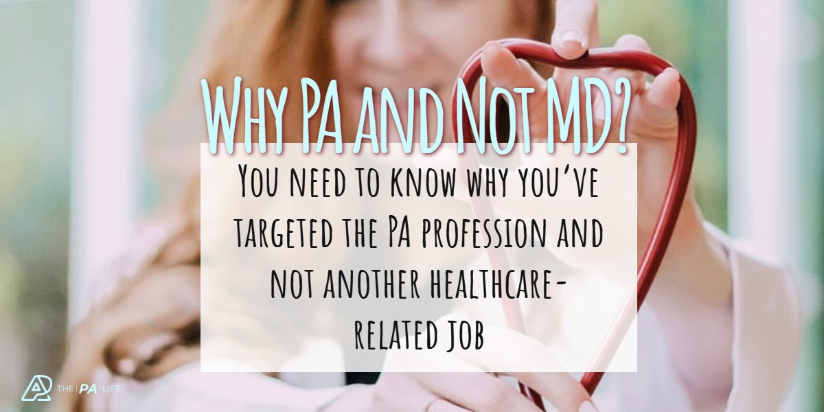 Why Do You Want to be a PA and not an MD