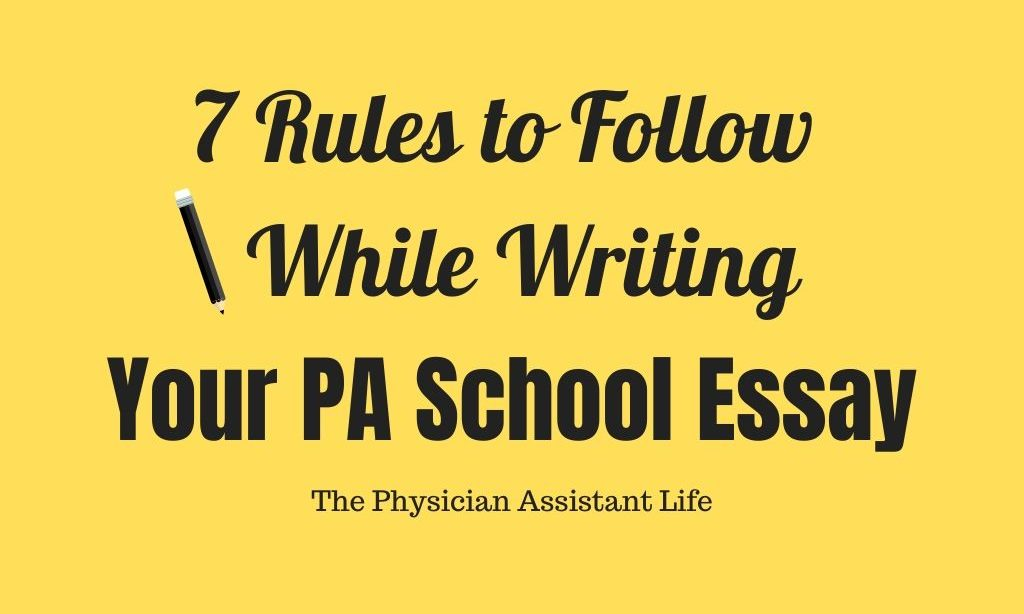 Seven Rules to Follow While Writing Your PA School Essay