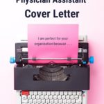How to Write the Perfect Physician Assistant Cover Letter