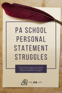 215 PRE-PAs Answer The Question What is Your Greatest PA School Personal Statement Struggle