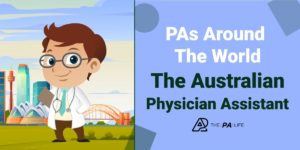 PAs Around - The World The Australian Physician Assistant