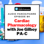 Cardiac Pharmacology Part One: The Audio PANCE and PANRE Episode 84