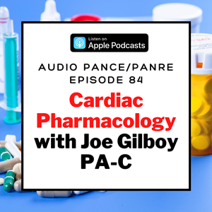 Cardiac Pharmacology - The Audio PANCE and PANRE Board Review Podcast Episode 84
