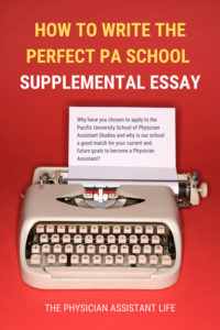 How to Write the Perfect Physiciant Assistant (PA) School Supplemental Essay