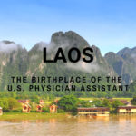 Laos: The Birthplace of the U.S. Physician Assistant