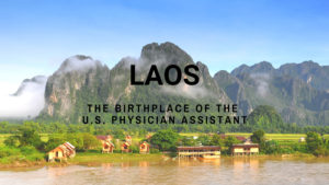 Laos The Birthplace of the U.S. Physician Assistant
