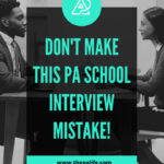 Don't Make This Critical PA School Interview Mistake!