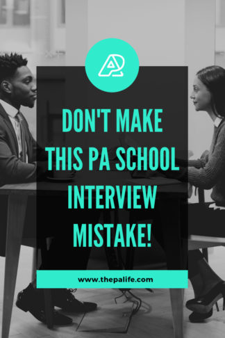 Don't Make This PA School Interview Mistake!