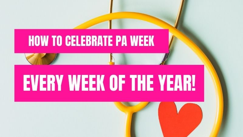How To Celebrate PA Week Every Week Of The Year - The PA Life Blog