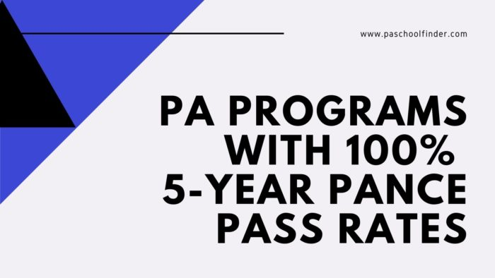 PA Schools With 100 Percent Five Year PANCE Pass Rates
