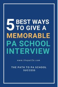 5 Best Ways to Give a Memorable PA School Interview