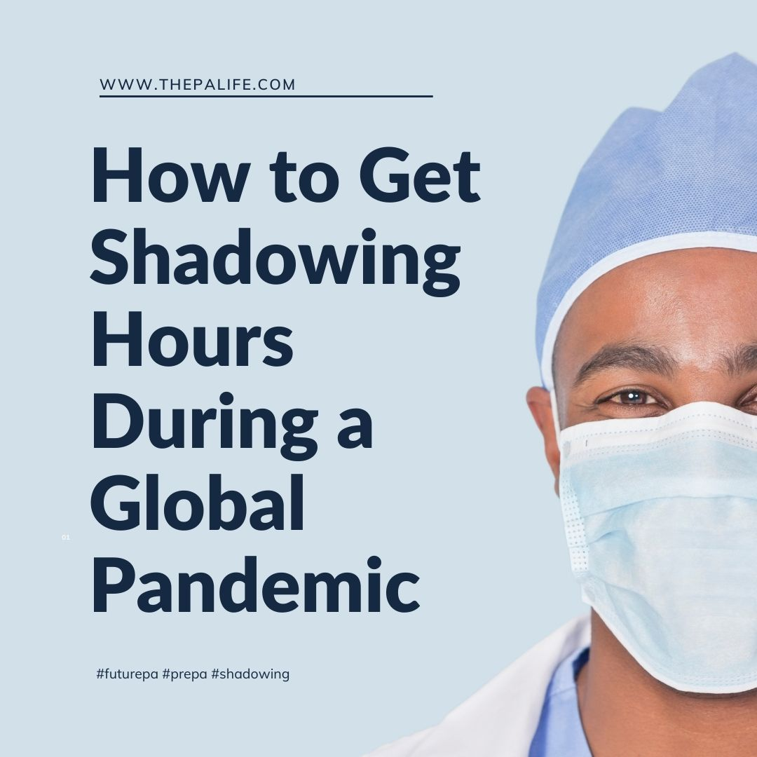 How to Get PA Shadowing Hours During a Global Pandemic