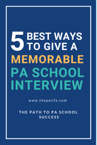 The 5 Best Ways to Give a Memorable PA School Interview