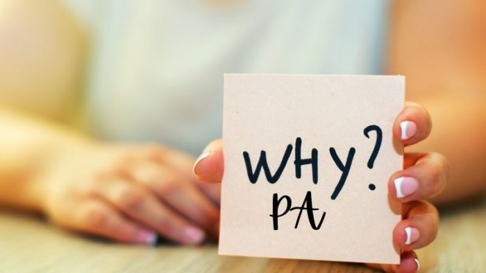 Why do you want to be a PA?