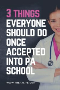 3 things everyone should do once accepted into pa school