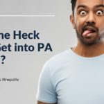 How the Heck Did I Get into PA School?
