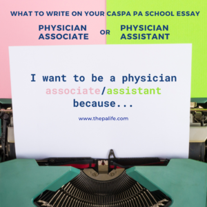 Do you Write Physician Associate or Physician Assistant on Your CASPA PA School Essay