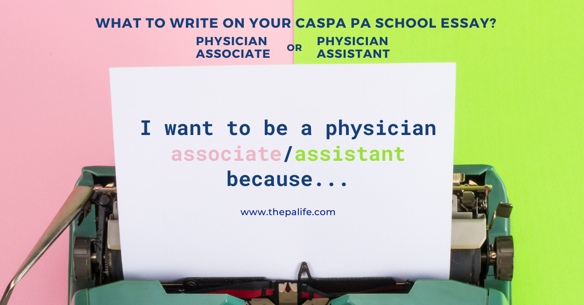 Should You Write Physician Associate or Physician Assistant on Your PA School Essay