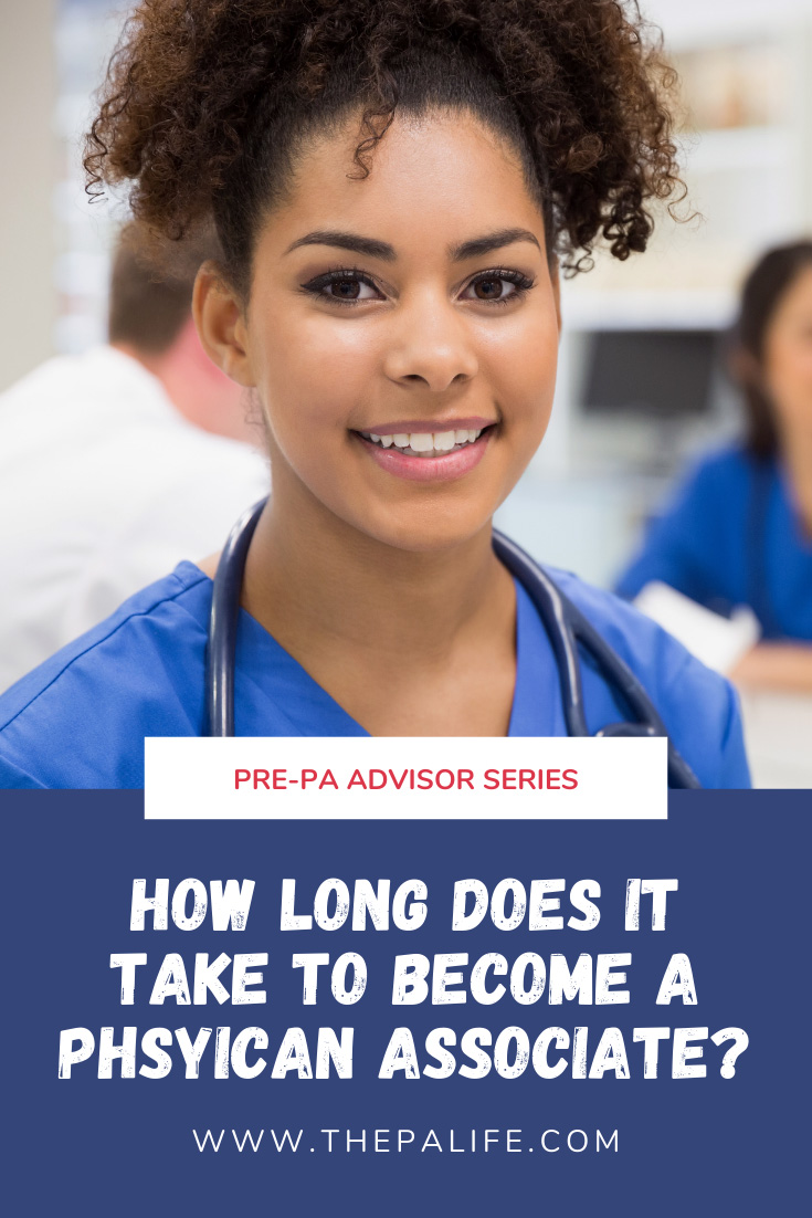 How long does it take to become a physician assistant PA associate