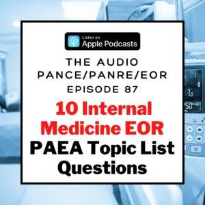 Podcast Episode 87 - Ten Internal Medicine EOR Questions