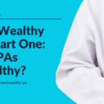 The Wealthy PA Part One: Are PAs Wealthy?