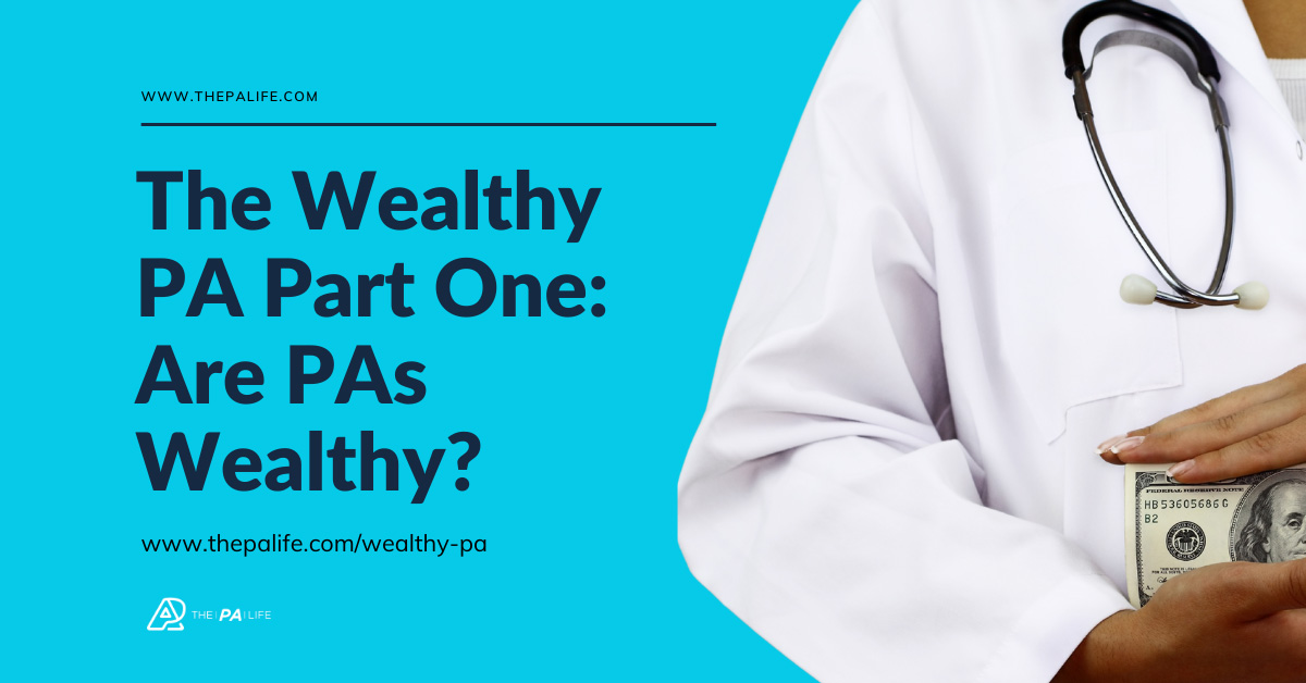 The Wealthy PA Part 1 Are PAs Wealthy