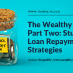 The Wealthy PA Part 2: The Three Student Loan Repayment Strategies
