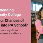 Does Attending Community College Hurt Your Chances of Getting into PA School?