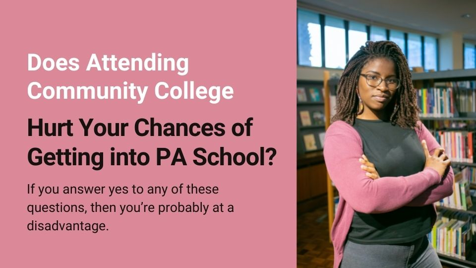 Does Going to a Community College Hurt Your Chances of Getting into Physician Assistant School